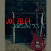 Reckless Youth by Joe Zelek