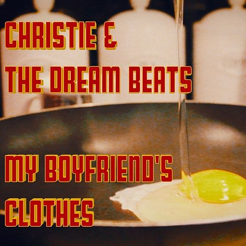 My Boyfriend's Clothes by Christie