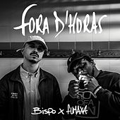 Fora D'Horas by BISPO