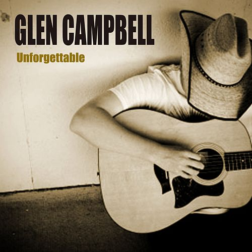 Unforgettable by Glen Campbell