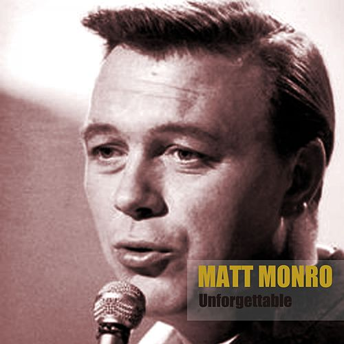 Unforgettable by Matt Monro