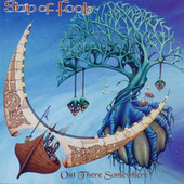 Out There Somewhere by Ship Of Fools