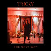The Only Way by Tricky