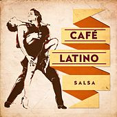 Café Latino : Salsa by Various Artists