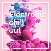 Electronic Chill Out by Various Artists