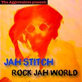 Rock Jah World by Jah Stitch