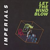 Let The Wind Blow by The Imperials