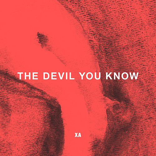 The Devil You Know by X Ambassadors