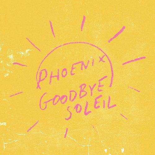Goodbye Soleil by Phoenix