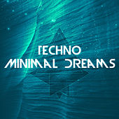 Techno Minimal Dreams by Various Artists