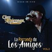 La Parranda De Los Amigos (Vol. 2 / En Vivo) by Chuy Lizárraga y Su Banda Tierra Sinaloense
