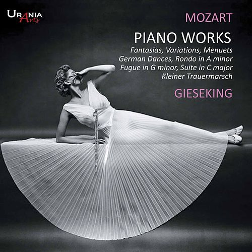 Mozart: Piano Works by Walter Gieseking