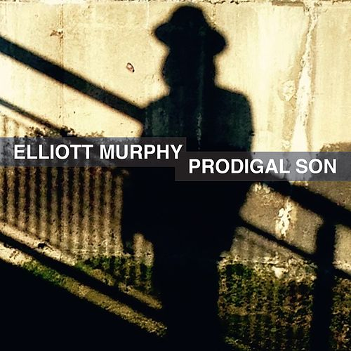 Prodigal Son by Elliott Murphy