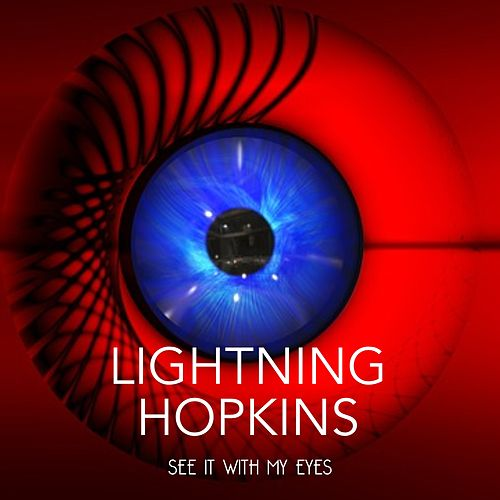 See It With My Eyes by Lightnin' Hopkins