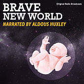 Brave New World (Narrated By Aldous Huxley) by Aldous Huxley