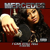 I Can Still Tell (feat. Rico Wil) by Mercedes