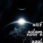 Noor E Azal by Atif Aslam