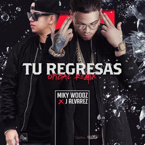 Tu Regresas (Remix) de Miky Woodz