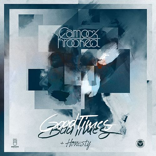 Good Times Bad Times / Honesty by Camo And Krooked