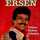 Takma Kafana Arkadaş by Ersen