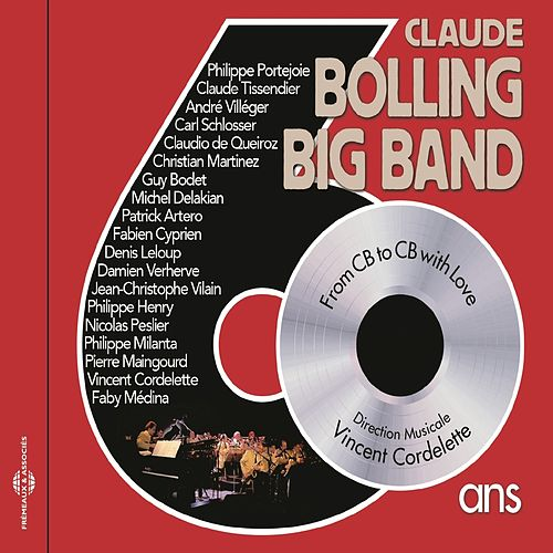 Claude Bolling Big Band - 60 ans by Claude Bolling