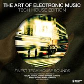 The Art of Electronic Music - Tech House Edition by Various Artists