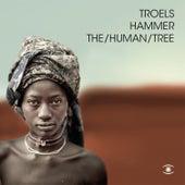 The/Human/Tree by Troels Hammer