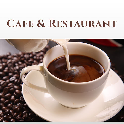 Cafe & Restaurant – Instrumental Music for Relaxation, Piano Bar, Smooth Jazz, Coffee Talk, Dinner with Family, Jazz After Work by Restaurant Music