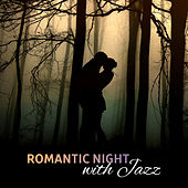 Romantic Night with Jazz – Sensual Jazz Music, Instrumental, Music for Lovers, Jazz 2017 by Chilled Jazz Masters