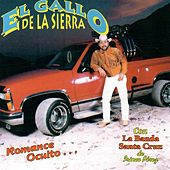 Romance Oculto by El Gallo De La Sierra