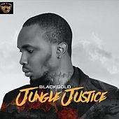 Jungle Justice by Black Gold