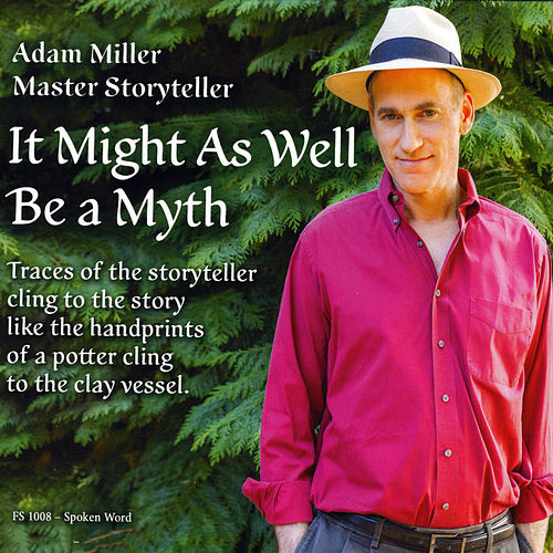 It Might as Well Be a Myth by Adam Miller