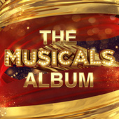The Musicals Album by Various Artists