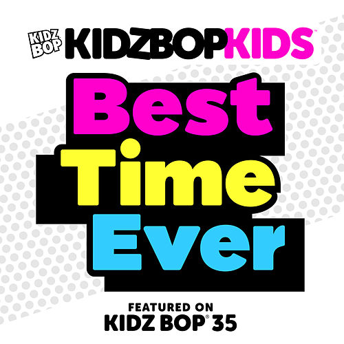 Best Time Ever by KIDZ BOP Kids