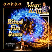 Ritual Fire Dance by Marc Reift Orchestra