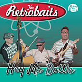 Hey Mr Bottle by The Retrobaits