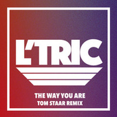 The Way You Are (Tom Staar Remix) by L'Tric