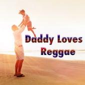 Daddy Loves Reggae von Various Artists