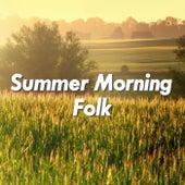 Summer Morning Folk von Various Artists