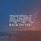 Back to You by KDrew