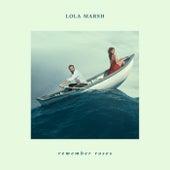 Remember Roses by Lola Marsh