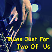 Blues Just For Two Of Us von Various Artists