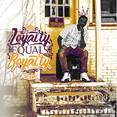 Loyalty Equals Royalty by Castaway