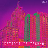 Detroit Is Techno, Vol. 2 by Various Artists