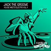 Jack the Groove - House Meets Electro, Vol. 4 by Various Artists