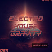 Electro House Gravity by Various Artists