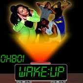 Wake Up by Oh'boi