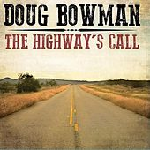 The Highways Call by Doug Bowman