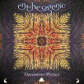Dreamtime Physics by Entheogenic