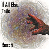 Reach by If All Else Fails